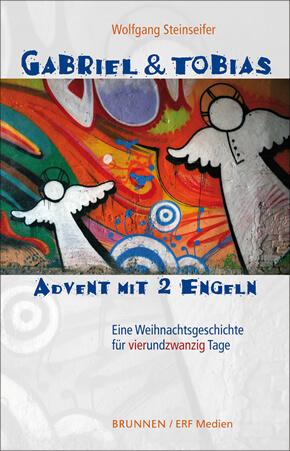 Adventsgeschichten mit zwei Engeln von Wolfgang Steinseifer